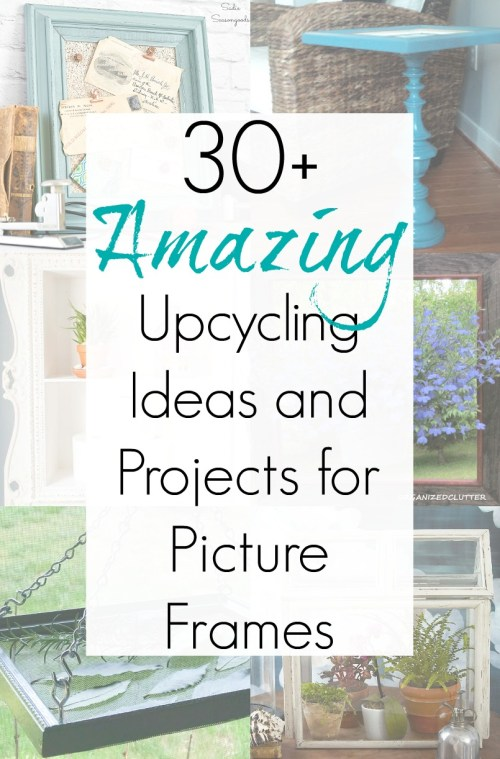 Upcycled picture frames and repurposing projects for old frames