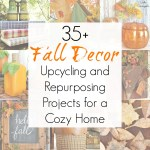 35+ Upcycling Ideas and Repurposed Projects for Fall Decor