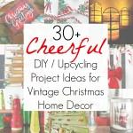 30+ Upcycling Ideas for Christmas Home Decor
