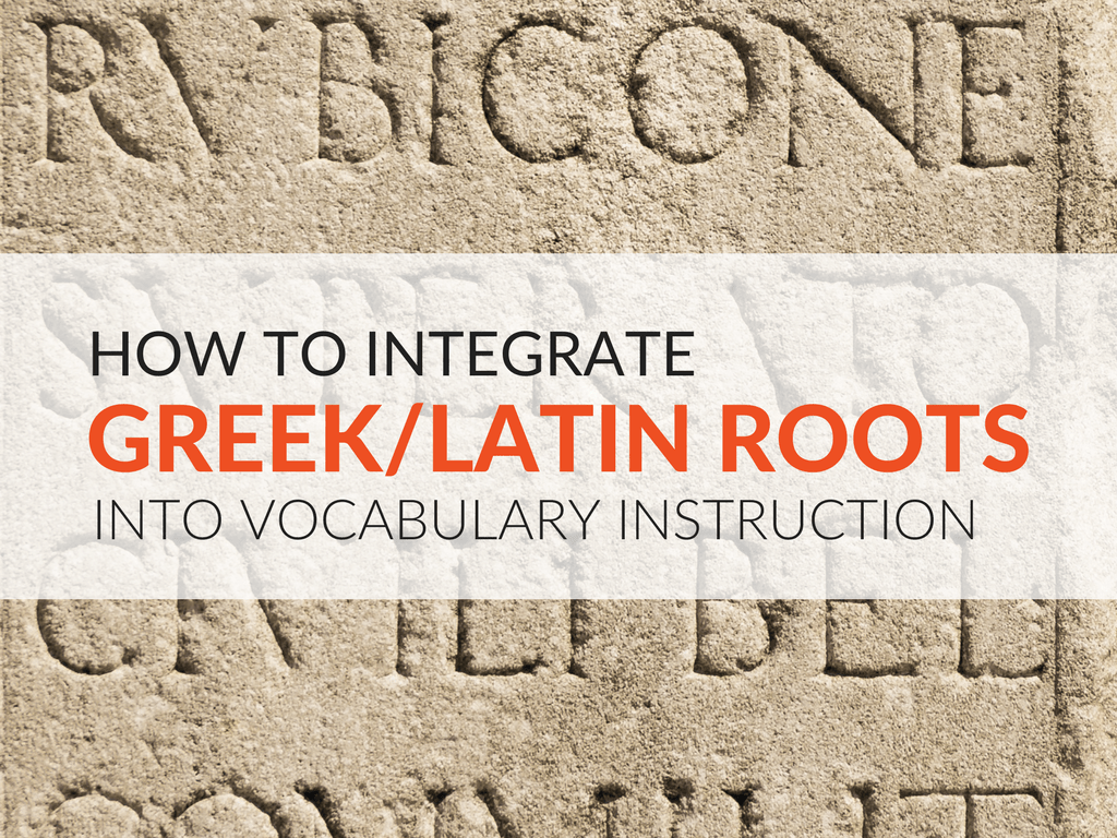 8 Ways To Integrate Greek Latin Roots Into Vocabulary Routines