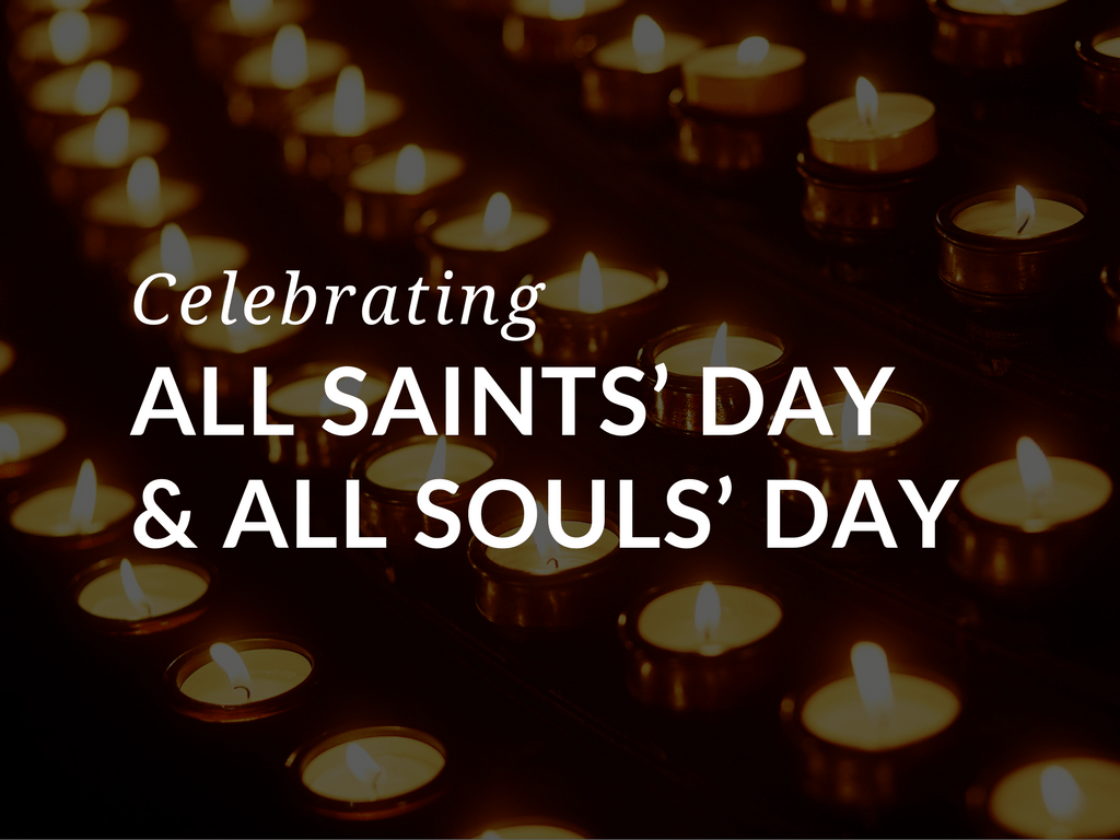 Celebrating All Saints And All Souls Days In Your Home