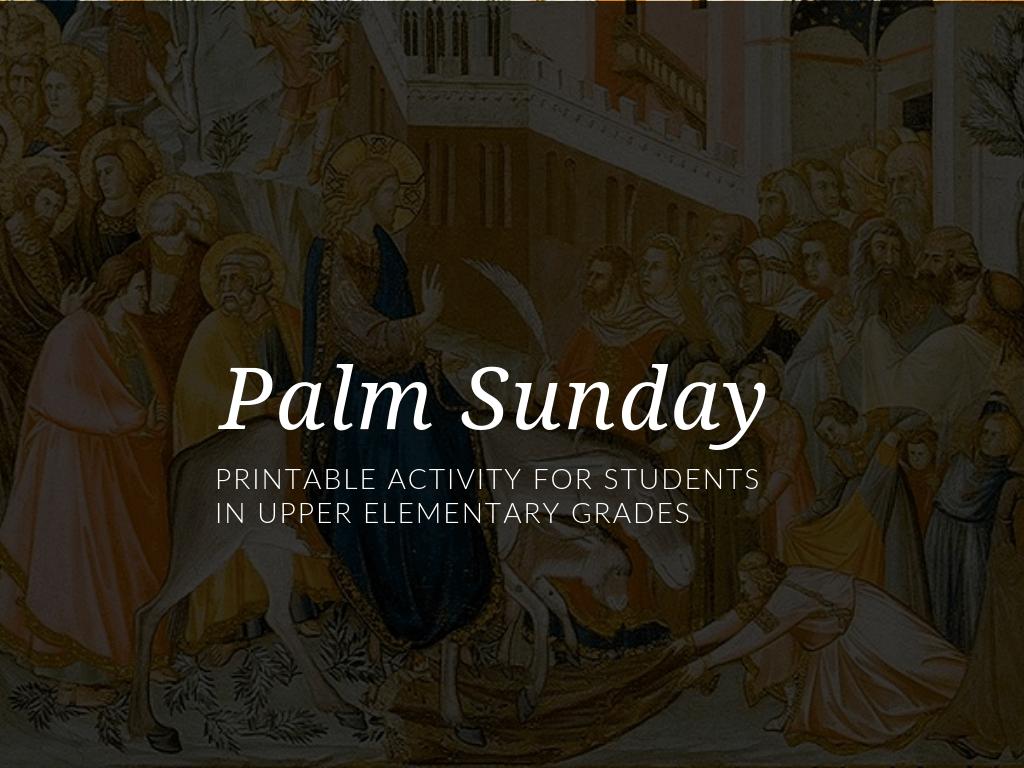 Palm Sunday Worksheet for Catholic Children [ 768 x 1024 Pixel ]