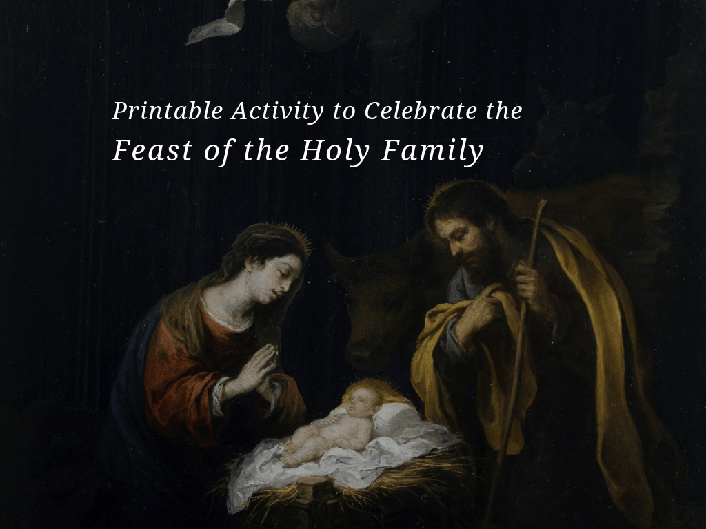 A Printable Activity To Celebrate The Feast Of The Holy Family