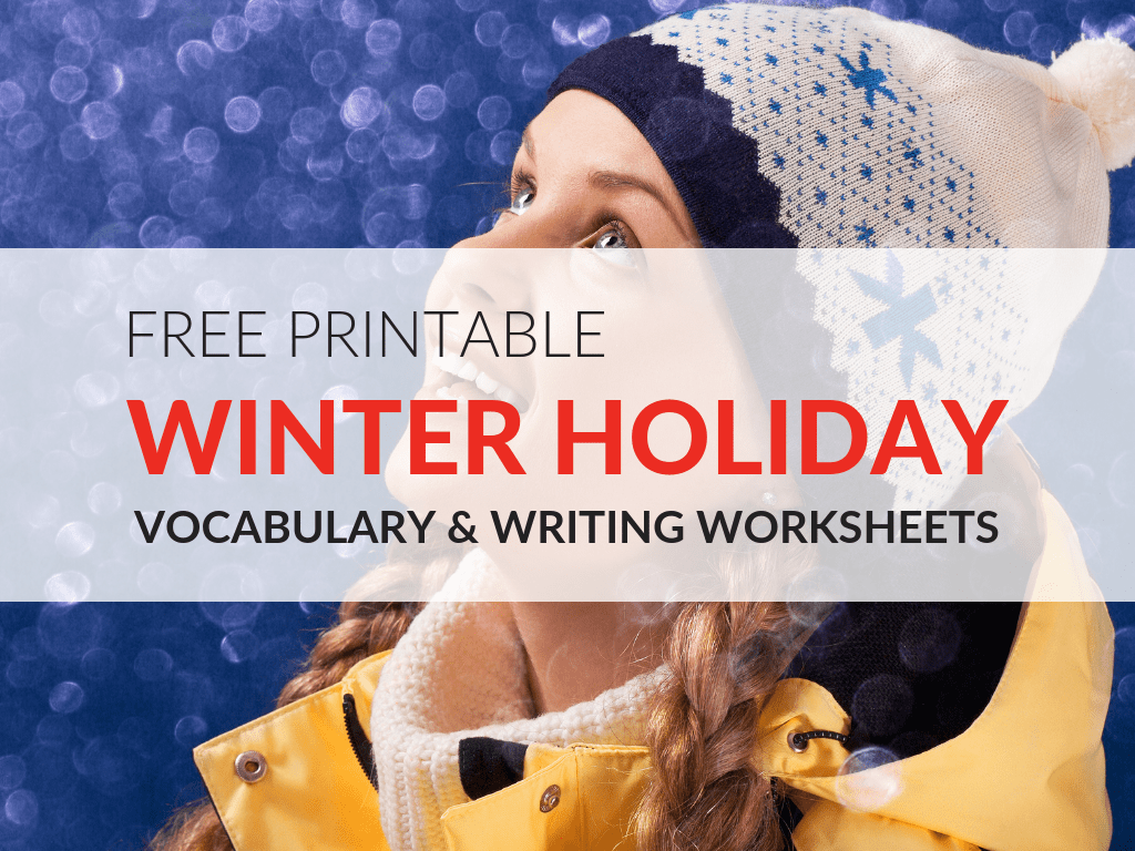 Free Winter Holiday Worksheets For Vocabulary And Writing