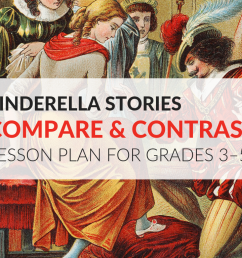 Cinderella Stories Compare and Contrast Lesson Plan [ 768 x 1024 Pixel ]