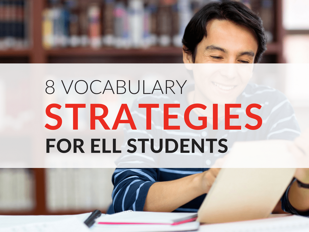 hight resolution of 8 Strategies for Teaching ELL Students Vocabulary Words