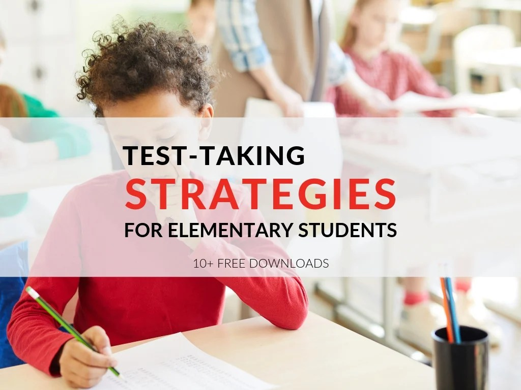 3 Test Taking Strategies For Elementary Students Includes 10 Printables