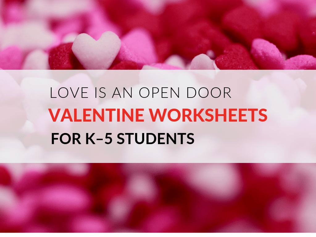 Printable Valentine Worksheets Love Is An Open Door