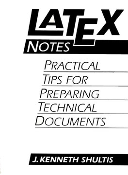 LATEX Notes: Practical Tips for Preparing Technical