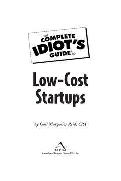The Complete Idiot's Guide® To Low-Cost Startups [Book]