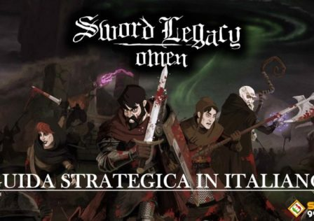 SWORD LEGACY OMEN - GUIDA STRATEGICA IN ITALIANO