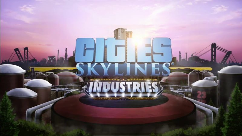 Cities Skyline - Industies
