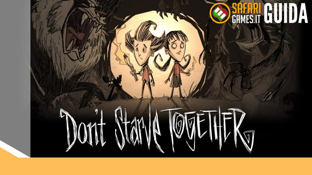 Don't Starve Together: Guida