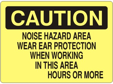 NOISE HAZARD AREA WEAR EAR PROTECTION WHEN WORKING IN THIS - CAUTION SIGN