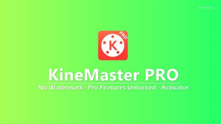 KineMaster-Pro-No-Watermark-Pro-Features-Unlocked-Activator