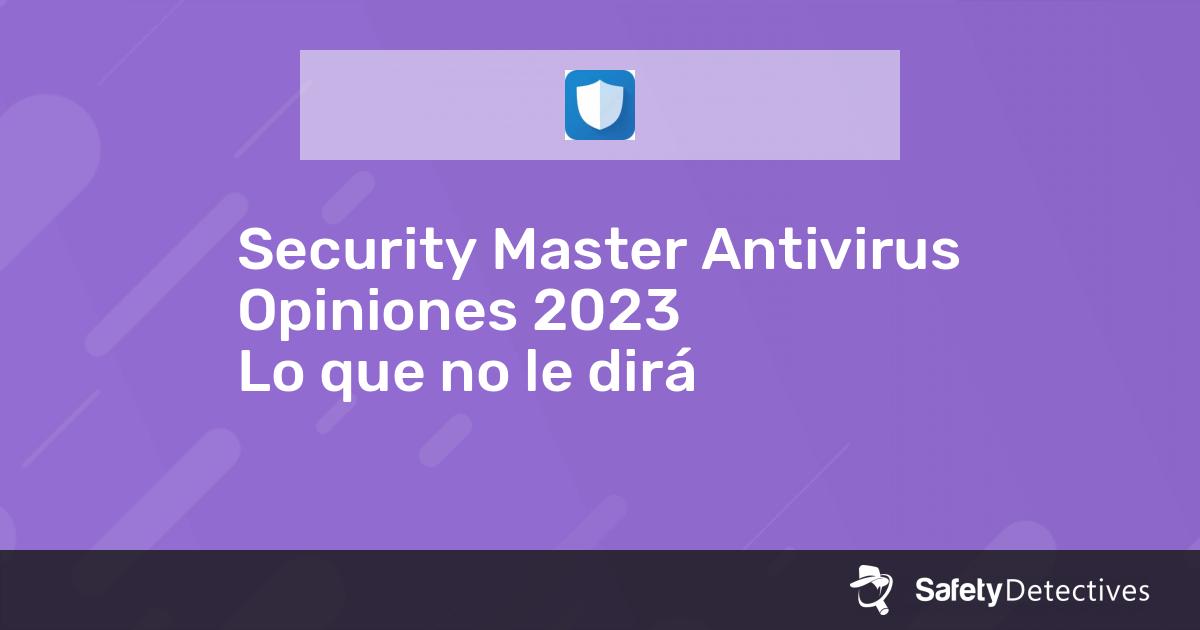 Security Master Antivirus Opiniones 2020 — Lo que no le dirá