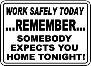 Safety Slogan Signs, Safety First Signs, Think Safety Signs