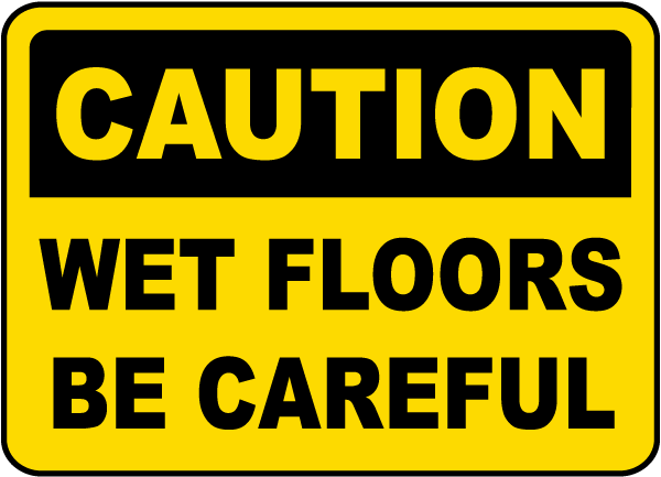Caution Wet Floors Be Careful Sign E5321  by SafetySigncom