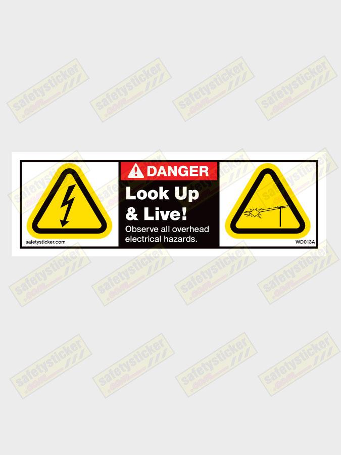 Warning Look Up And Live Decal Safety Stickers Safety