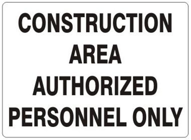 CONSTRUCTION AREA, AUTHORIZED PERSONNEL ONLY, Safety Sign