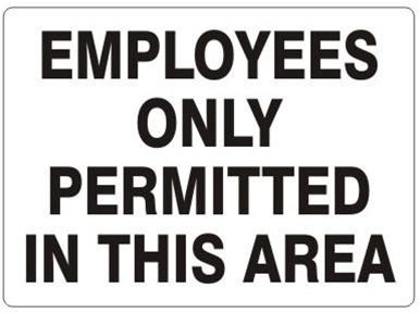 EMPLOYEES ONLY PERMITTED IN THIS AREA Sign
