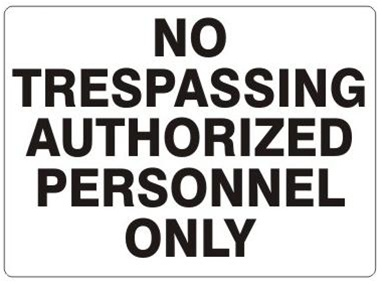 NO TRESPASSING AUTHORIZED PERSONNEL ONLY, Sign