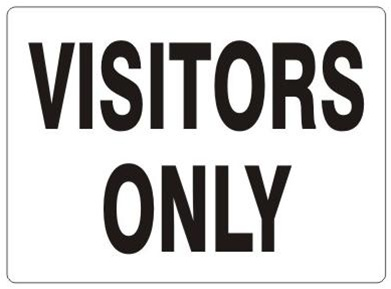 VISITORS ONLY, Sign