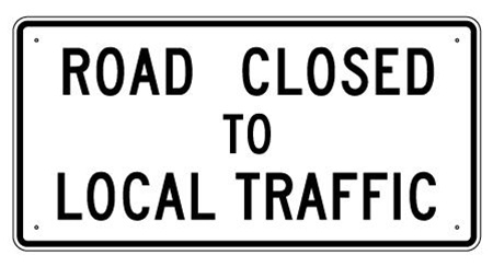 ROAD CLOSED TO LOCAL TRAFFIC (R11-4) Sign