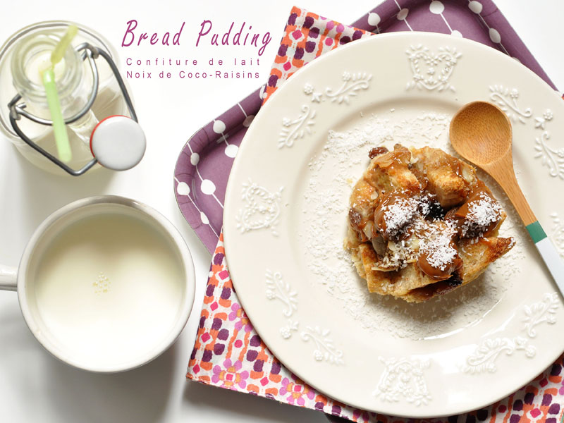 Bread Pudding : Confiture de lait - Noix de Coco - Raisins