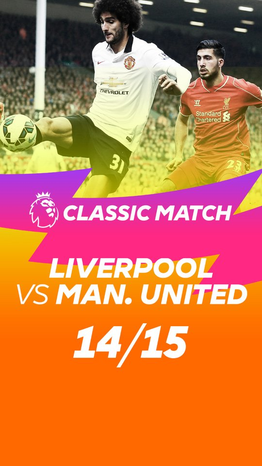 Classic Matches - Liverpool vs Manchester United 14/15