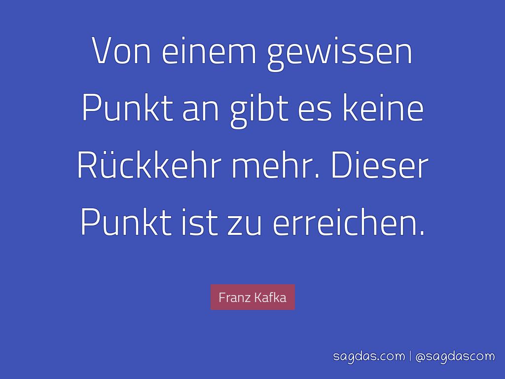 Franz Kafka Zitat Von Einem Gewissen Punkt An Gibt Es