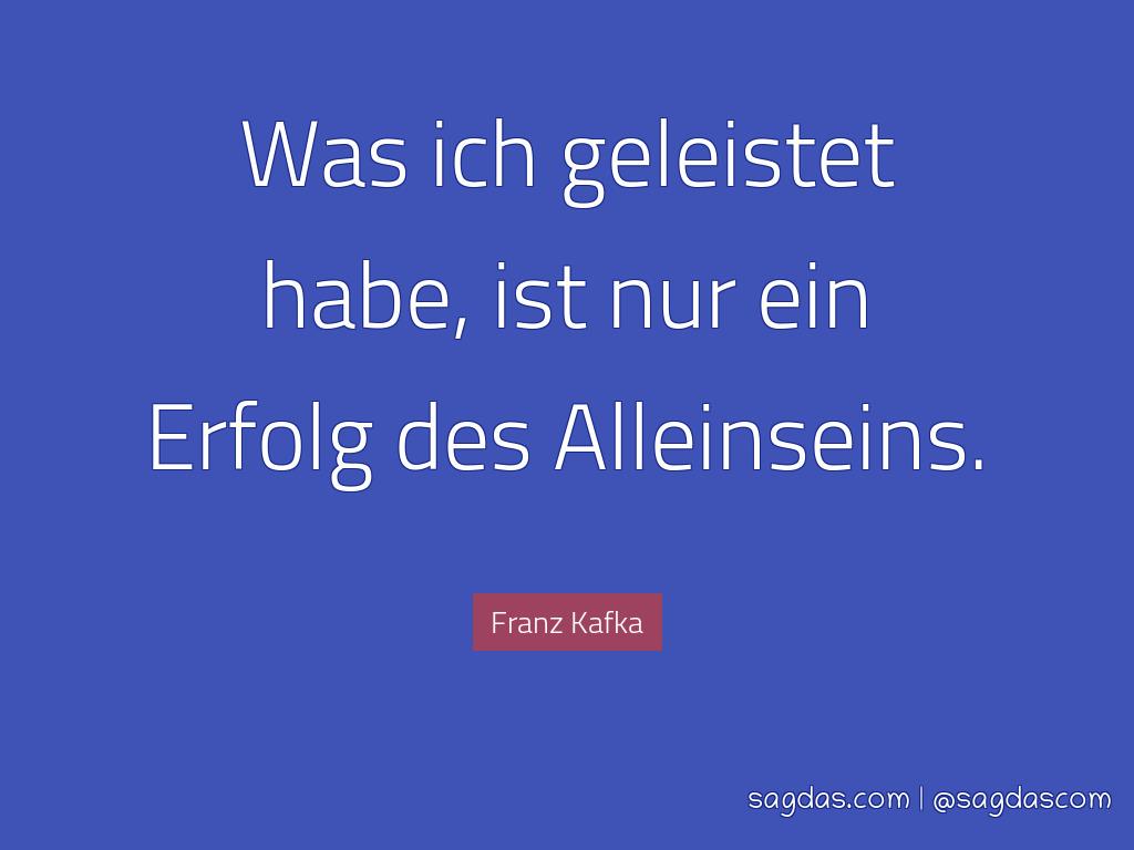 Franz Kafka Zitat Was Ich Geleistet Habe Ist Nur Ein