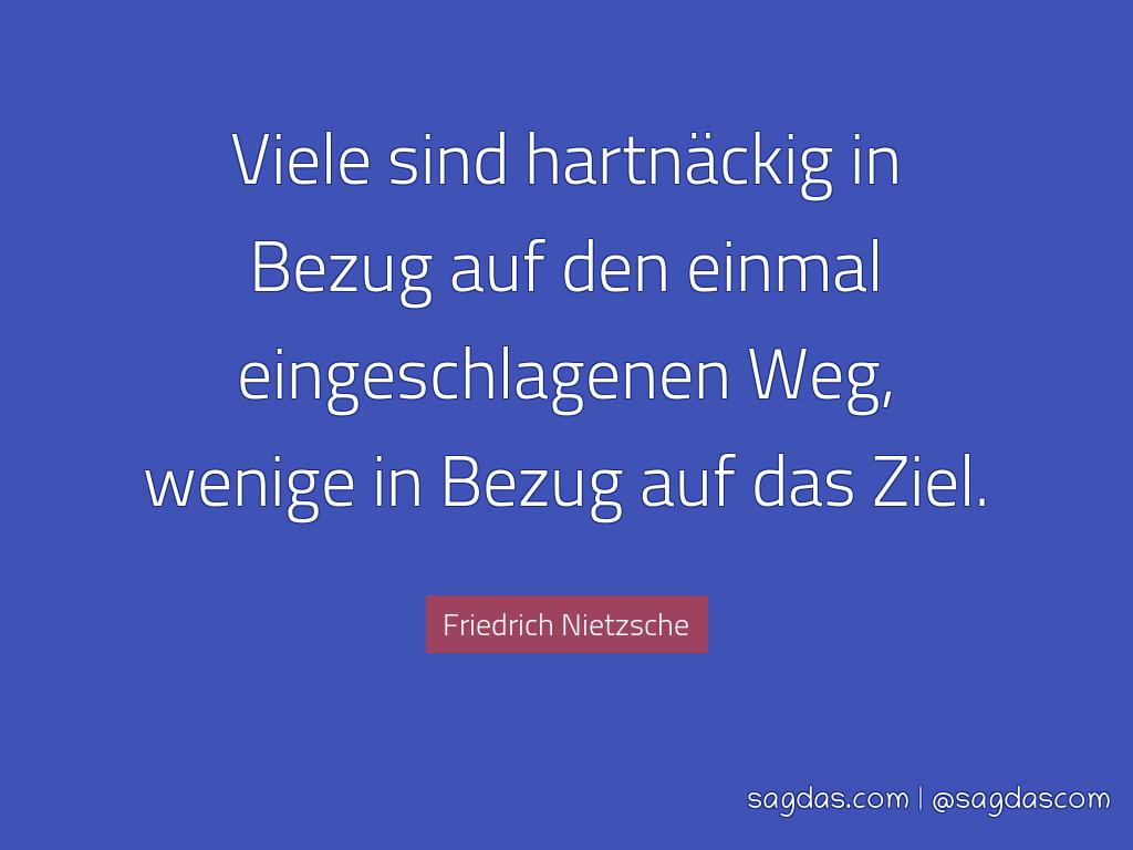 Friedrich Nietzsche Zitat Viele Sind Hartnackig In