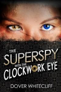 Superspy with the Clockwork Eye