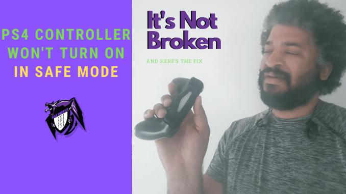 PS Controller Won't Turn On In Safe Mode: It's Not Broken