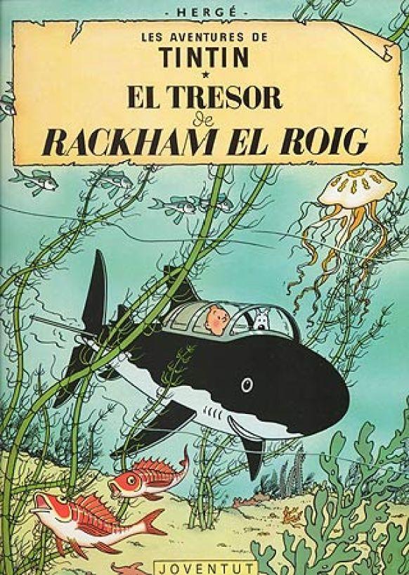 EL TRESOR DE RACKHAM EL ROIG va introduir el professor Silvestre Tornassol a Les aventures de Tintín.