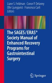 The SAGES / ERAS® Society Manual of Enhanced Recovery Programs for Gastrointestinal Surgery