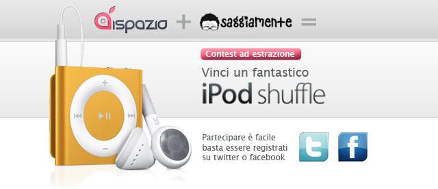 Vinci un iPod Shuffle 4G con SaggiaMente e iSpazio