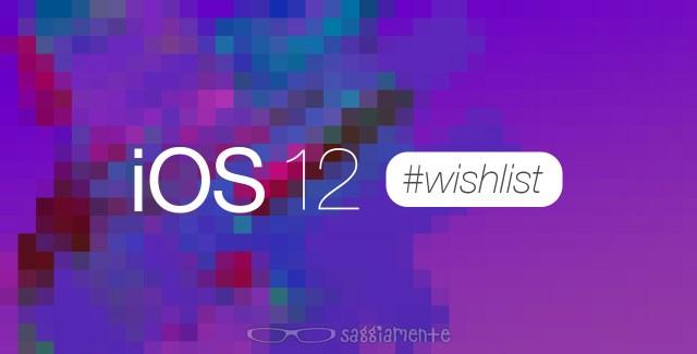 ios12-wishlist