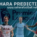 SAHARA PREDICTIONS AND BETTING TIPS FOR GAME WEEK 28 (EPL)