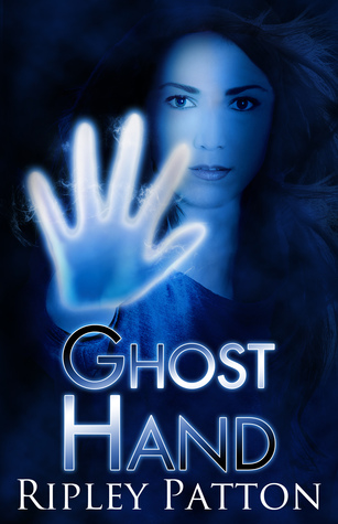 Ghost Hand by Ripley Patton on Sahar's Reviews