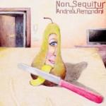 Music Review: Andrea Remondini – 'Non Sequitur'