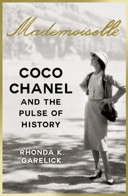 Coco Chanel and the Pulse of History by Rhonda Garelick