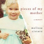 Book Review: 'Pieces of my Mother' by Melissa Cistaro