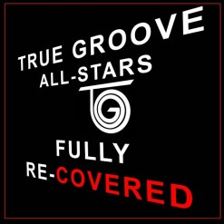 True Groove All Stars Fully Re-Covered on Sahar's Reviews