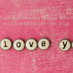 The Importance of Trusting People Who Love You