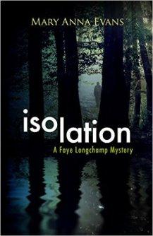 Mary Anna Evans 'Isolation A Faye Longchamp Mystery' cover on Sahar's Blog