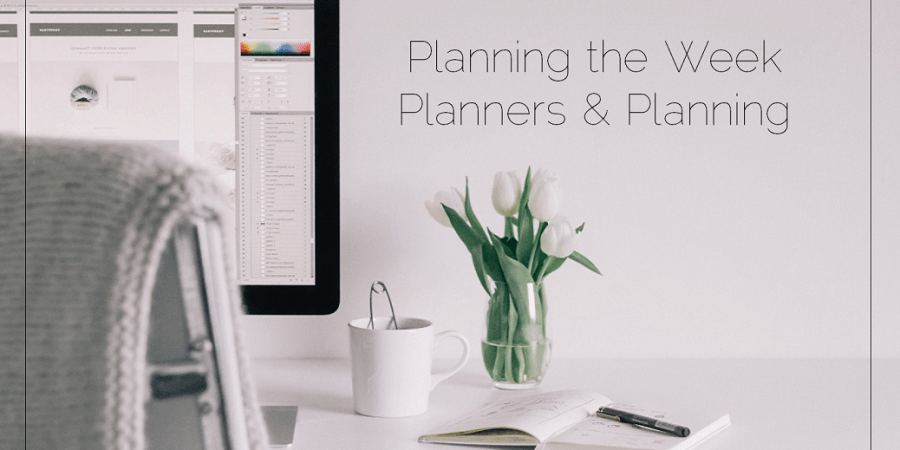 Planning the Week - Planner and Planning