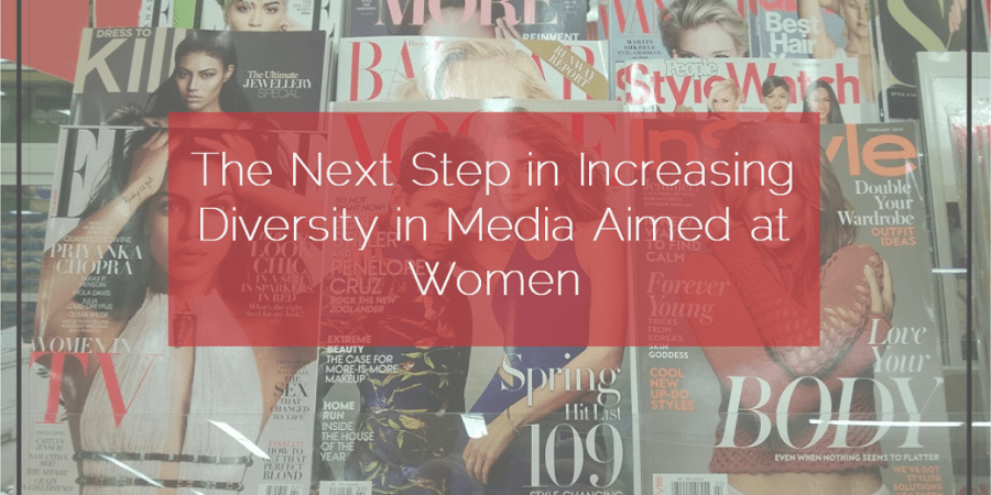 Sahar's Blog 2016 02 23 The Next Step in Increasing Diversity in Media Aimed at Women
