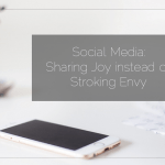 Social Media: Sharing Joy instead of Stroking Envy